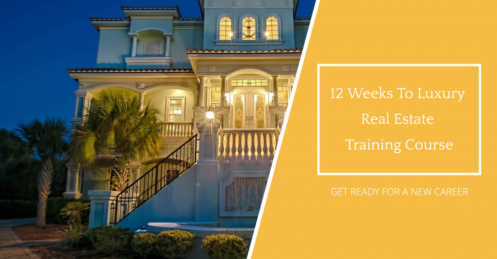 12 Weeks To Luxury Real Estate Training Course